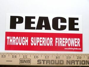 Peace-Through-Superior-Firepower-Funny-Bumper-Sticker
