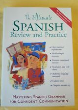 The Ultimate Spanish Review and Practice: Mastering Spanish Grammar for Confiden