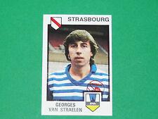 N°291 G. VAN STRAELEN RP STRASBOURG MEINAU RPSM PANINI FOOTBALL 85 1984-1985