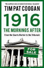 1916: The Mornings After by Tim Pat Coogan (Paperback, 2016)