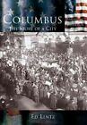 Columbus Oh The Story of a City by Ed Lentz 9780738524290 (paperback 2003)