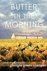 Butter in the Morning by Georgia Green Stamper (Paperback / softback, 2012)