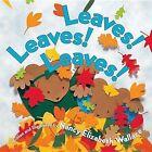 Leaves! Leaves! Leaves! by Nancy Elizabeth Wallace (Paperback / softback, 2007)