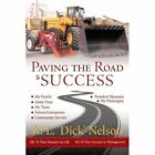 Paving The Road to Success 9781463450083 Paperback