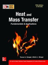 Heat and Mass Transfer: Fundamentals and Applications by Yunus A. Cengel and Afshin J. Ghajar (2014, Hardcover)