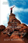 Making Your Dreams Your Destiny: A Woman's Guide to Awakening Your Passions and Fulfilling Your Purpose by Judy Rushfeldt (Paperback, 1999)