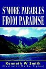S'more Parables From Paradise by Kenneth W. Smith 9780595305520