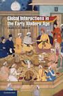 Global Interactions in the Early Modern Age: 1400-1800 by Charles H. Parker (Paperback, 2010)