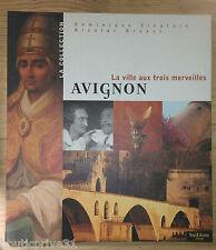 Livre tourisme  - Avignon - La ville aux trois merveilles