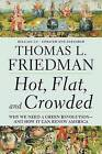 Hot, Flat, and Crowded, Release 2.0: Why We Need a Green Revolution--And How It Can Renew America by Thomas L Friedman (Paperback / softback)