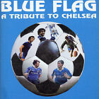 Chelsea Fc: Blue Flag (A Tribute To Chels by Chelsea F.C. & Supporters (CD, Nov-1997, Cherry Red)
