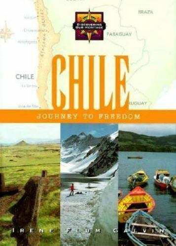 Chile: Journey to Freedom (Discovering Our Heritage) by Galvin, Irene Flum