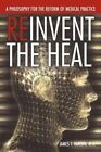 Reinvent The Heal 9781477211489 by James T Hansen Paperback