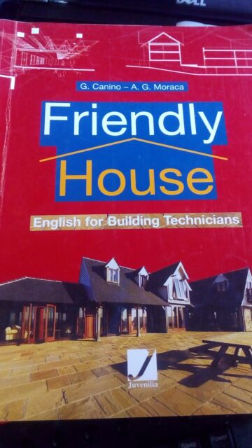 FRIENDLY HOUSE- English for building technicians - 9788874851195