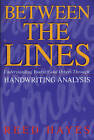 Between the Lines: Understanding Yourself and Others Through Handwriting Analysis by Reed Hayes (Paperback, 1992)