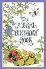 The Floral Birthday Book: Flowers and Their Emblems by Applewood Books (Hardback, 2000)