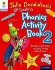 Oxford Reading Tree Songbirds: Julia Donaldson's Songbirds Phonics Activity Book 2 by Julia Donaldson (Paperback, 2015)