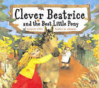 Clever Beatrice and the Best Little Pony by Margaret Willey (Hardback, 2004)