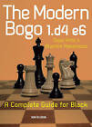 The Modern Bogo 1.D4 E6: A Complete Guide for Black by Dejan Antic, Branimir Maksimovic (Paperback / softback, 2014)