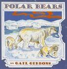Polar Bears by Gail Gibbons (Mixed media product, 2014)