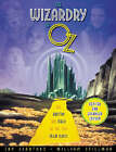 The Wizardry of Oz: The Artistry and Magic of Teh 1939 MGM Classic by William Stillman, Jay Scarfone (Paperback, 2004)