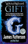 Witch & Wizard: The Gift by James Patterson (Paperback, 2011)