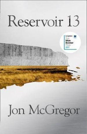 Reservoir 13 by Jon McGregor (Paperback, 2017)