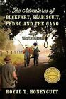 The Adventures of Buckfart, Seabiscuit, Pedro and the Gang: 1942 - The War Years by Royal T Honeycutt (Paperback / softback, 2013)