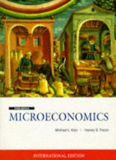 Microeconomics 3/e By Michael L. Katz, Harvey S. Rosen. 9780071153546