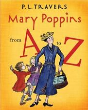 Mary Poppins: Mary Poppins from A to Z by P. L. Travers (2006, Hardcover)