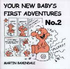 Your New Baby's First Adventures: No. 2 by Martin Baxendale (Paperback, 2001)