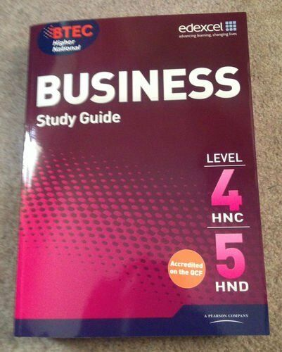Edexcel. BTEC Higher National BUSINESS STUDY GUIDE LEVEL 4HNC,5HND. (pearson cu