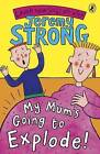 My Mum's Going to Explode! by Jeremy Strong (Paperback, 2001)