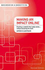 Making an Impact Online: Creating a Website That Really Works...Without Breaking the Bank by Antoin O Lachtnain (Paperback, 2011)