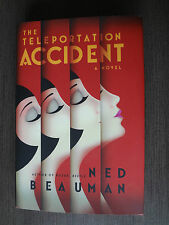 THE TELEPORTATION ACCIDENT (NED BEAUMAN, 2013, HARDCOVER)