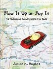 Blow It up or Buy It 50 Ridiculous Road Games for Kids 9780987793584 Hughes