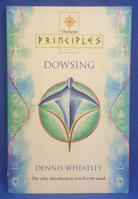Principles of Dowsing by Dennis Wheatley (Paperback, 2000)