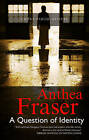 A Question of Identity by Anthea Fraser (Hardback, 2013)