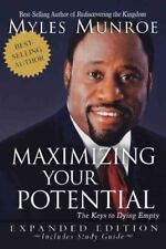 Maximizing Your Potential Expanded Edition by Myles Munroe (2008, Paperback)