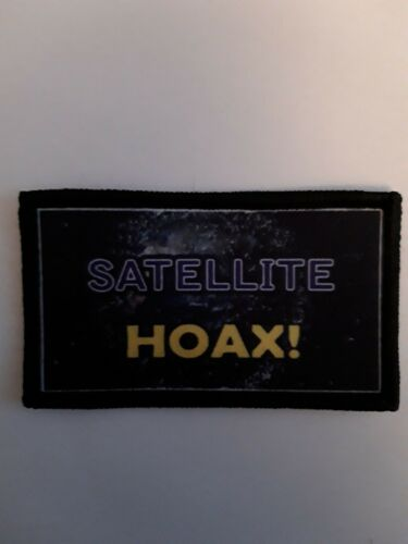 "Satellite Hoax Flat Earth  NASA  3/"" Sublimation Iron Or Sew On Patch Badge"
