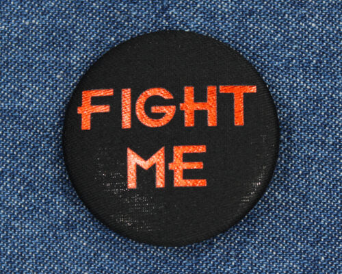 Fighting Button Fighter Pin Fighter Button Fight Me Button Fight Me Pin