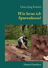 Wie Lerne Ich Spurenlesen? by Hans-Jrg Kriebel (Paperback / softback, 2011)