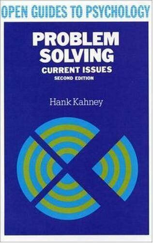Problem Solving: Current Issues (Open Guides to Psychology) By Hank Kahney