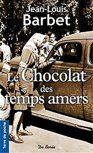 Le-chocolat-des-temps-amers-Barbet-Jean-Louis-256-pages-NEUF