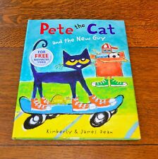 PETE THE CAT & THE NEW GUY - KIMBERLY & JAMES DEAN - BRAND NEW 2014 HARDCOVER