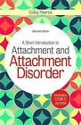 A Short Introduction to Attachment and Attachment Disorder by Colby Pearce (Paperback, 2016)