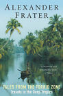 Tales from the Torrid Zone: Travels in the Deep Tropics by Alexander Frater (Paperback, 2005)