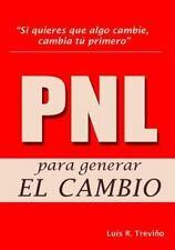 Pnl para Generar el Cambio by Luis R. Trevia O Garcaa (2014, Paperback)