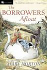 The Borrowers Afloat by Mary Norton 9780152047337 Paperback 2003