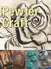Pewter Craft by Sandy Griffiths (Paperback / softback)